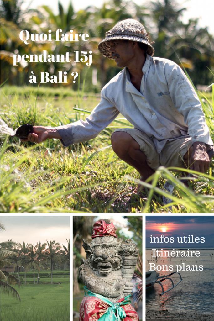 Bali en Indonésie : quoi faire pendant 15 jours ? Itinéraire, visites, infos